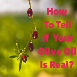 How To Tell Your Olive Oil Is Real?